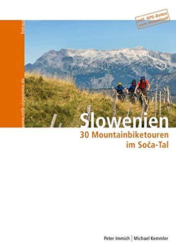Slowenien - 30 Mountainbiketouren im Soca-Tal