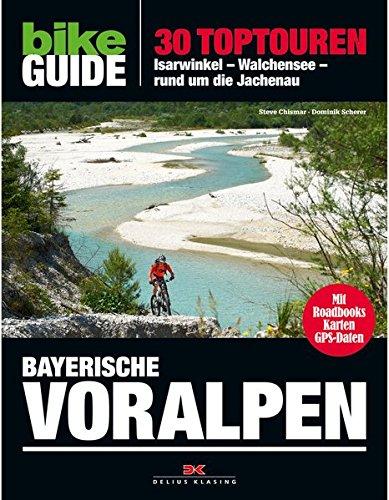 BIKE Guide Bayerische Voralpen: 30 Toptouren, Isarwinkel, Walchensee, rund um die Jachenau